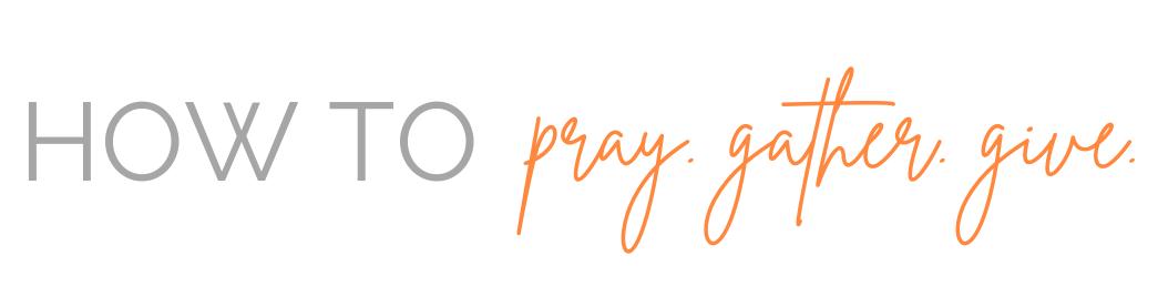 Pray Give Gather - Insta